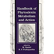 Handbook of Phytoalexin Metabolism and Action (Books in Soils, Plants, and the Environment 37)