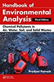 img - for Handbook of Environmental Analysis: Chemical Pollutants in Air, Water, Soil, and Solid Wastes, Third Edition book / textbook / text book