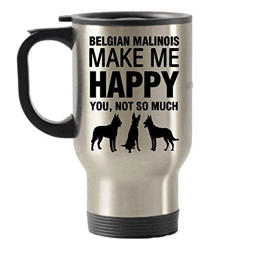 Belgian Malinois Mug (Belgian Malinois Make Me Happy Stainless Steel Travel Insulated Tumblers Mug)