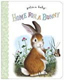 Home for a Bunny, Margaret Wise Brown, 0375861289
