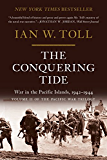 The Conquering Tide: War in the Pacific Islands, 1942-1944: War in the Pacific Islands, 1942-1944 (Pacific War Trilogy)