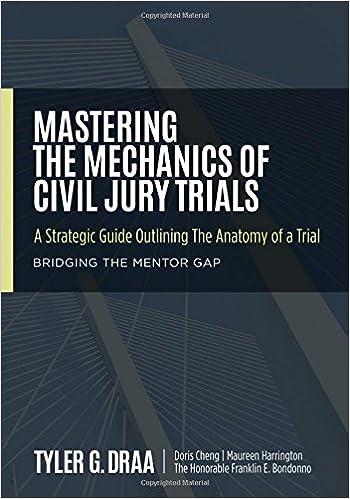 Mastering The Mechanics Of Civil Jury Trials A Strategic Guide