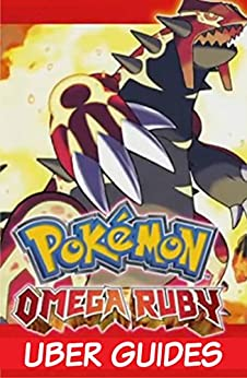 'HOT' Pokemon Omega Ruby: Pokemon Omega Ruby Guide & Game Walkthrough (Hint, Cheats, Tips AND MORE!). reviews DENTSPLY valuable Fernando pound returned