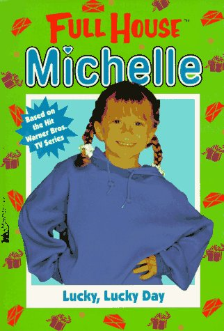 Lucky, Lucky Day (Full House Michelle)