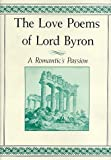img - for The Love Poems of Lord Byron: A Romantic's Passion book / textbook / text book