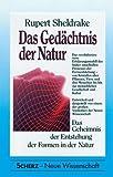 Das Gedächtnis der Natur. Das Geheimnis der Entstehung der Formen in der Natur