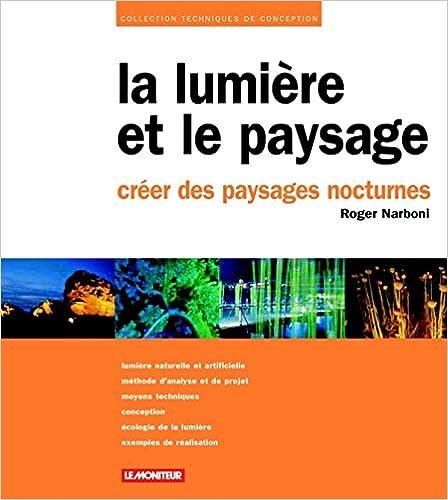 Livres gratuits La lumière et le paysage : Créer des paysages nocturnes pdf epub