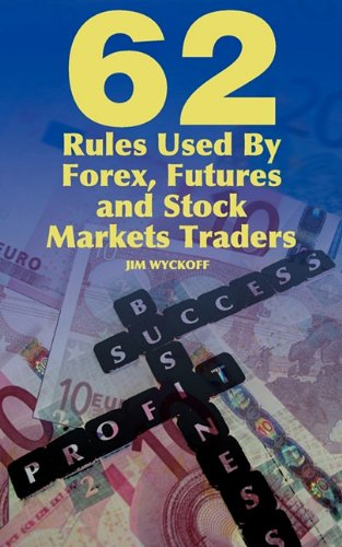 Download 62 Rules Used By Forex, Futures and Stock Markets Traders pdf epub