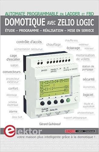 Livres gratuits en ligne Domotique avec Zelio Logic : Etude, programme, réalisation, mise en service pdf, epub ebook