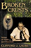 Broken Crusts, Clifford J. Laube, 1889758736