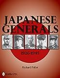 Japanese Generals 1926-1945, Richard Fuller, 0764337548