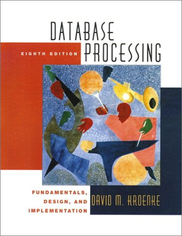 Database Processing: Fundamentals, Design and Implementation (8th Edition)