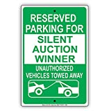 Reserved Parking For Silent Auction Winner Unauthorized Vehicle Towed Aluminum 8 x12  Sign
