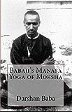 Babaji's Manasa Yoga of Moksha (English Edition)