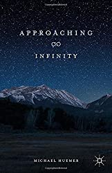 Approaching Infinity by Michael Huemer (2016-03-23)