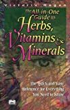 The All-in-One Guide to Herbs, Vitamins and Minerals, Victoria Hogan, 0920470998