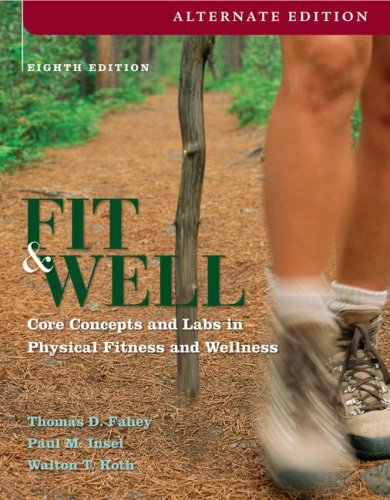 Fit & Well, Alternate: Core Concepts and Labs in Physical Fitness and Wellness (Insel Outlets)