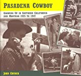 Pasadena Cowboy, John L. Church, 0965307123