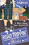 Road Trippin' with My Witches: A Witch Squad Cozy Mystery #9 by  M.Z. Andrews in stock, buy online here