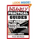 The Rookie's Guide to Guns and Shooting, Handgun Edition - What you need to know to buy, shoot and care for a handgun
