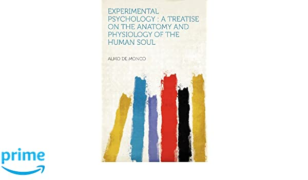 Experimental Psychology: a Treatise on the Anatomy and Physiology of ...