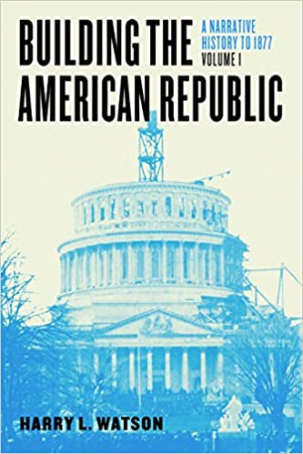 Building the american republic volume 1 a narrative history to building the american republic volume 1 a narrative history to 1877 kindle edition by harry l watson politics social sciences kindle ebooks fandeluxe Image collections