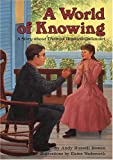 A World of Knowing: A Story about Thomas Hopkins Gallaudet (Creative Minds Biography) (A Carolrhoda Creative Minds Book)