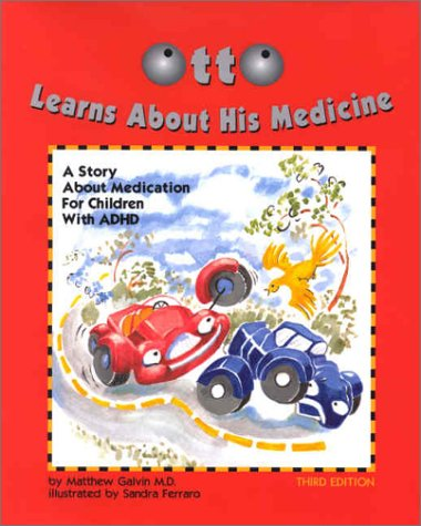 - Otto Learns About His Medicine: A Story About Medication for Children With Adhd