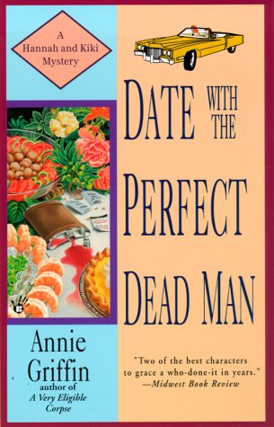 Date with the Perfect Dead Man (Hannah and Kiki Mysteries)