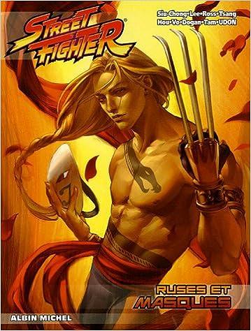Télécharger en ligne Street Fighter, Tome 5 : Ruses et masques epub pdf