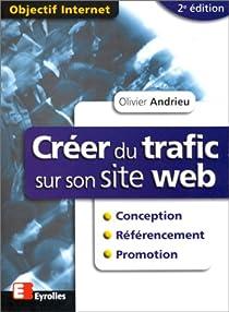 Créer du trafic sur son site web par Andrieu