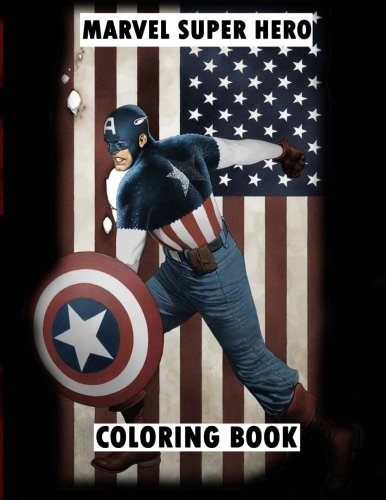 Marvel Super Hero Coloring Book: Super hero, Hero, book, Wolverine, Avengers, Guardians of the Galaxy, X-men, Defenders, Illuminati, Fantastic Four, ... Comic, Captain America, Groot, DC Comics