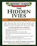 The Hidden Ivies, Howard Greene and Matthew Greene, 0060953624