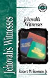 Jehovah's Witnesses, Robert M. Bowman, 0310704111