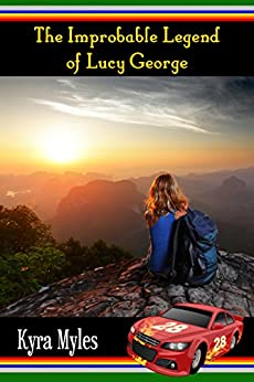 The Improbable Legend of Lucy George by [Myles, Kyra]