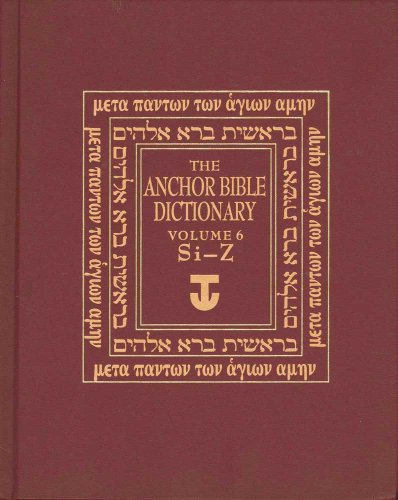 The Anchor Yale Bible Dictionary, Si-Z: Volume 6