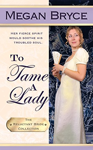 (To Tame A Lady (The Reluctant Bride Collection Book 2))