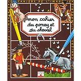 Mon cahier du poney et du cheval