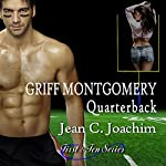 Griff Montgomery, Quarterback: First & Ten Series, Book 1 | Jean Joachim