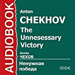 The Unnesessary Victory [Russian Edition] | Anton Chekhov