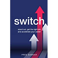Switch: Stand out, get the right job and accelerate your career