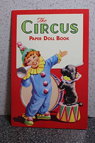 The Circus Paper Doll Book Circus Paper Doll
