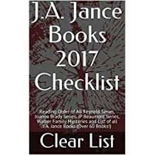 J.A. Jance Books 2017 Checklist: Reading Order of Ali Reynold Series, Joanna Brady Series, JP Beaumont Series, Walker Family Mysteries and List of all J.A. Jance Books (Over 60 Books!)
