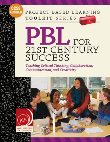 PBL for 21st Century Success: Teaching Critical Thinking, Collaboration, Communication, and Creativity by [Boss, Suzie, Larmer, John, Mergendoller PhD, John]