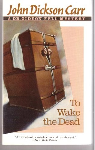 To Wake the Dead (Dr. Gideon Fell Mystery)