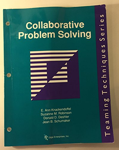 Collaborative problem solving: A step-by-step guide to creating educational solutions (Teaming techniques series)