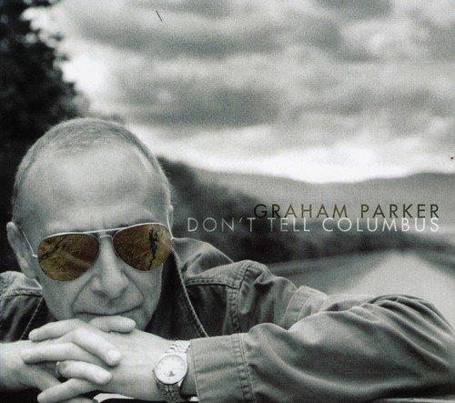CD : Graham Parker - Don't Tell Columbus (CD)