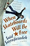 When Skateboards Will Be Free, Saïd Sayrafiezadeh, 0385340699