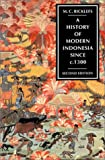 A History of Modern Indonesia since C. 1300, Ricklefs, M. C., 0804721955