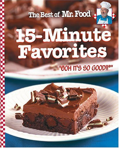The Best of Mr. Food 15-Minute Favorites: